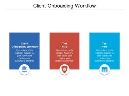 Client Onboarding Workflow Ppt Powerpoint Presentation File Show Cpb
