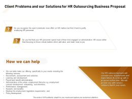 Client Problems And Our Solutions For HR Outsourcing Business Proposal Ppt Powerpoint Presentation Show