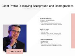 Client Profile Displaying Background And Demographics