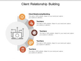 Client Relationship Building Ppt Powerpoint Presentation Professional Brochure Cpb