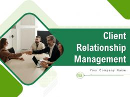 Client Relationship Management Powerpoint Presentation Slides