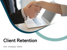 Client Retention Attraction Customer Marketing Loyalty Experience Strategies