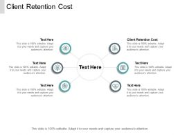 Client Retention Cost Ppt Powerpoint Presentation Infographic File Cpb