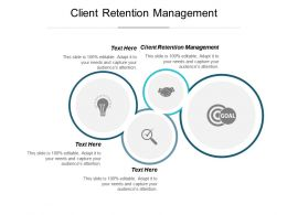 Client Retention Management Ppt Powerpoint Presentation Infographics Gallery Cpb