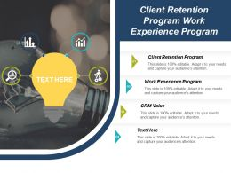 Client Retention Program Work Experience Program Crm Value Cpb