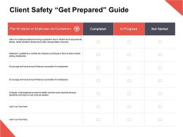 Client Safety Get Prepared Guide In Progress Completed Ppt Powerpoint Presentation Gallery Show