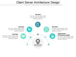 Client Server Architecture Design Ppt Powerpoint Presentation Ideas Templates Cpb