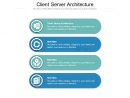 Client Server Architecture Ppt Powerpoint Presentation Visual Aids Diagrams Cpb