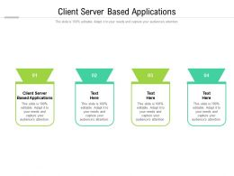 Client Server Based Applications Ppt Powerpoint Presentation Summary Grid Cpb