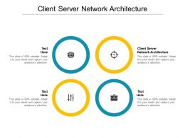 Client Server Network Architecture Ppt Powerpoint Presentation Ideas Graphics Cpb