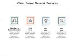 Client Server Network Features Ppt Powerpoint Presentation Pictures Slide Cpb