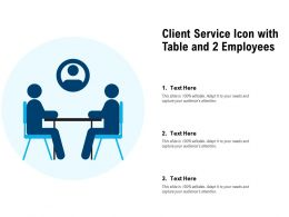 Client Service Icon With Table And 2 Employees
