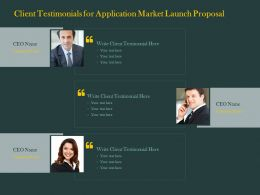 Client Testimonials For Application Market Launch Proposal Ppt Powerpoint Pictures