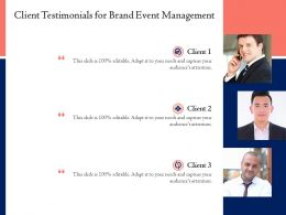 Client Testimonials For Brand Event Management Ppt Powerpoint Presentation Ideas