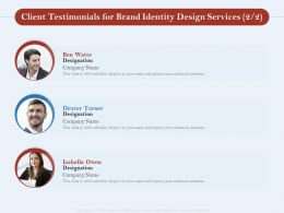 Client Testimonials For Brand Identity Design Services L1729 Ppt Powerpoint Outline