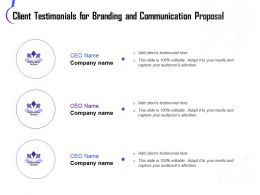 Client Testimonials For Branding And Communication Proposal Ppt Example