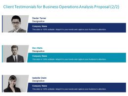 Client Testimonials For Business Operations Analysis Proposal L1532 Ppt Powerpoint Good
