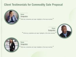 Client Testimonials For Commodity Sale Proposal Ppt Powerpoint Presentation Layouts