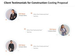 Client Testimonials For Construction Costing Proposal Ppt Powerpoint Presentation File