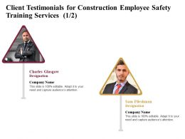 Client Testimonials For Construction Employee Safety Training Services R222 Ppt File Example