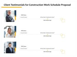 Client Testimonials For Construction Work Schedule Proposal Ppt Powerpoint Grid File