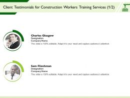 Client Testimonials For Construction Workers Training Services Designation Ppt Presentation Layout