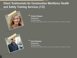 Client Testimonials For Construction Workforce Health And Safety Training Services R239 Ppt File Aids