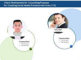 Client Testimonials For Consulting Proposal For Creating Social Media Presence Services Ppt File Slides