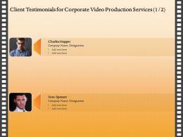 Client Testimonials For Corporate Video Production Services R243 Ppt Example File