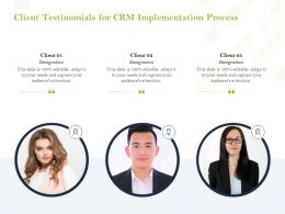 Client Testimonials For CRM Implementation Process Ppt Powerpoint Presentation Slide