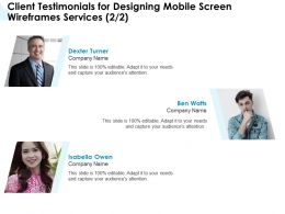 Client Testimonials For Designing Mobile Screen Wireframes Services L1758 Ppt Images