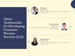 Client Testimonials For Developing Customer Persona Services L1616 Ppt Powerpoint Gallery