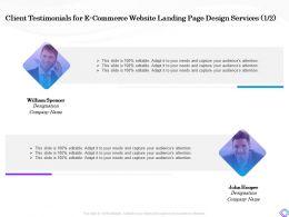 Client Testimonials For E Commerce Website Landing Page Design Services Editable Ppt Styles Vector