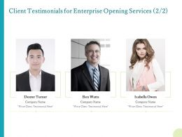 Client Testimonials For Enterprise Opening Services Ppt Powerpoint Show Skills