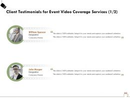 Client Testimonials For Event Video Coverage Services R266 Ppt Powerpoint Example File