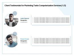 Client Testimonials For Marketing Tasks Computerization Services Designation Ppt Powerpoint Presentation Show
