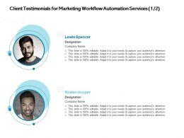 Client Testimonials For Marketing Workflow Automation Services Designation Ppt Presentation Graphics