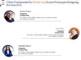 Client Testimonials For Mobile App Screen Prototypes Designing Services Ppt Styles Portrait