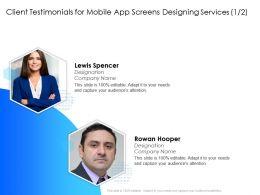 Client Testimonials For Mobile App Screens Designing Services Designation Ppt Presentation Slides