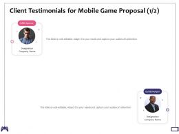 Client Testimonials For Mobile Game Proposal Editable Ppt Powerpoint Presentation Templates
