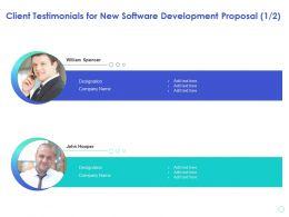 Client Testimonials For New Software Development Proposal Designation Ppt Presentation Images