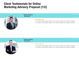 Client Testimonials For Online Marketing Advisory Proposal Ppt Infographics Tips