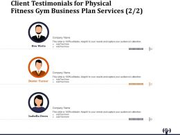 Client Testimonials For Physical Fitness Gym Business Plan Services R363 Ppt Template