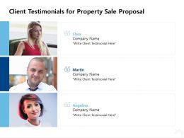Client Testimonials For Property Sale Proposal Ppt Powerpoint Example 2015