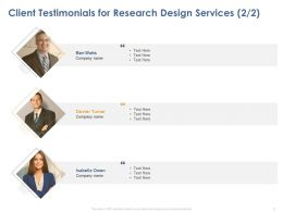 Client Testimonials For Research Design Services Ppt Powerpoint Presentation Aids