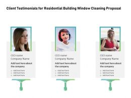 Client Testimonials For Residential Building Window Cleaning Proposal Ppt Portfolio