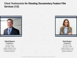 Client Testimonials For Shooting Documentary Feature Film Services Designation Ppt Powerpoint Presentation Images