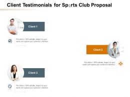 Client Testimonials For Sports Club Proposal Ppt Powerpoint Presentation Layouts