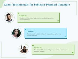 Client Testimonials For Sublease Proposal Template Ppt Powerpoint Presentation