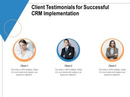 Client Testimonials For Successful CRM Implementation Ppt Powerpoint Ideas